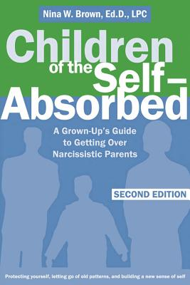 Children of the Self-Absorbed By Brown, Nina W.